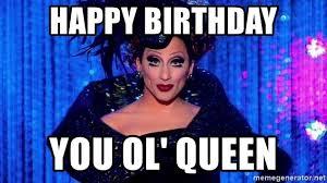 Bianca Del Rio Meme - happy birthday you ol queen bianca del rio meme generator