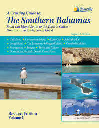 the southern bahamas cruising guide volume 2 stephen j