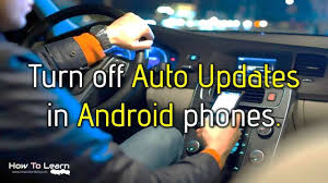 how to turn auto update on android how to turn auto updates on android phone howtolearnblog
