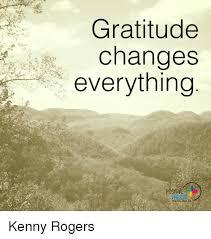 Gratitude Meme - gratitude changes everything positive kenny rogers meme on sizzle