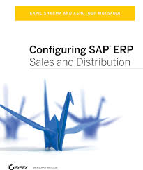configuring sap erp sales and distribution ebook by kapil sharma
