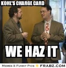 Meme Card Generator - kohl s meme kohl s charge card meme generator captionator