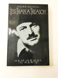hemingway in paris less than a treason book by peter griffin