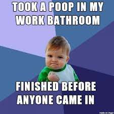 Meme Poop - pooping at work meme on imgur