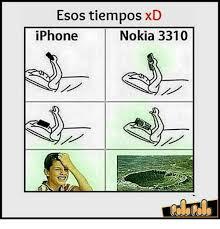 Nokia 3310 Memes - esos tiempos xd iphone nokia 3310 meme on esmemes com