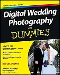 weddings for dummies digital wedding photography for dummies 9780470631461