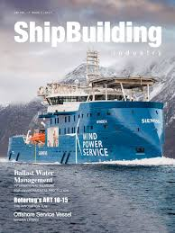 shipbuilding industry 2016 issue 5 by yellow u0026 finch publishers