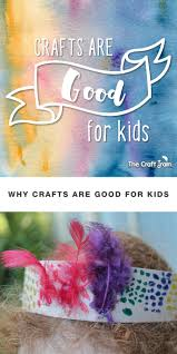 why crafts are good for kids the craft train