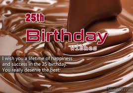best 25 birthday wishes for happy 25th birthday wishes and sms messages