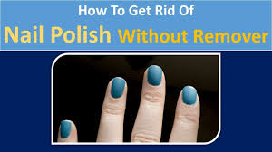 how to get rid of nail polish without remover perfume