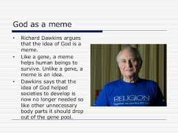 Richard Dawkins Theory Of Memes - creation and the big bang