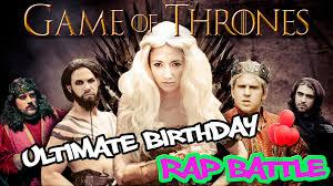 Game Of Thrones Birthday Meme - game of thrones ultimate birthday rap battle featuring taryn