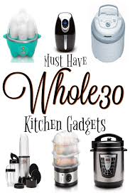 top ten whole30 kitchen must haves moscatomom com