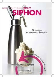 siphon cuisine recette tout savoir sur le siphon recettes