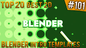 2d intro templates for blender top 20 best blender 2d intro templates 101 free download youtube