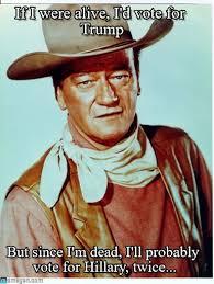 John Wayne Memes - if i were alive i d vote for trump john wayne meme on memegen