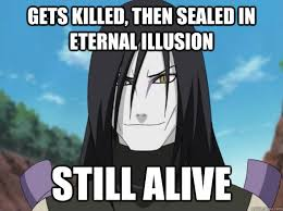 Immortal Meme - orochimaru is immortal memes quickmeme