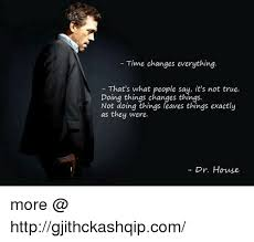 That Changes Everything Meme - time changes everything that s what people say it s not true doing