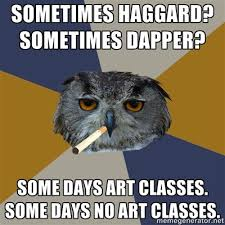 Art Owl Meme - 194 best art student owl images on pinterest artist life