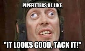 Pipefitter Memes - pipefighter hashtag on twitter