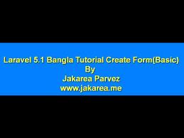 laravel tutorial for beginners bangla laravel tutorial for beginners step by step bangla create form