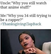 Thanksgiving Memes Tumblr - thanksgiving clapback memes tumblr