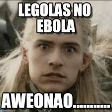 Legolas Memes - legolas no ebola legolas loco meme on memegen