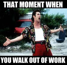 Funny Memes About Work - walking out of work