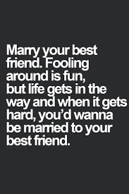 best friend marriage quotes you are my best friend and the of my you truly are my