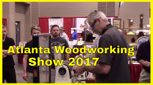 Woodworking Machinery Show Atlanta by Atlanta Woodworking Show 2017 Youtube