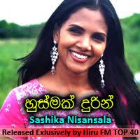 hiru top 40 song husmak durin sashika nisansala hiru fm music downloads sinhala