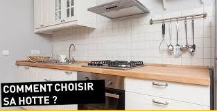 achat hotte de cuisine achat hotte comment bien choisir sa de cuisine c t maison une