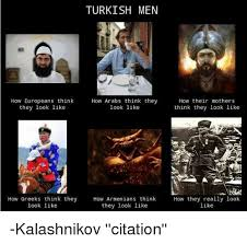 Arab Guy Meme - turkish men how europeans think how arabs think they they look like