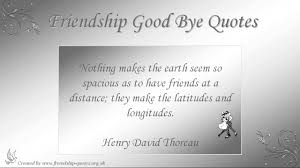 quotes about friendship gone wrong quotes on friendship saying goodbye good friends never say bye