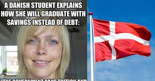 Denmark Meme - the difference between college in denmark and the u s attn