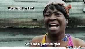 Work Hard Meme - work hard play hard by horizond00d meme center