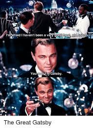 Great Gatsby Meme - 25 best memes about great gatsby great gatsby memes