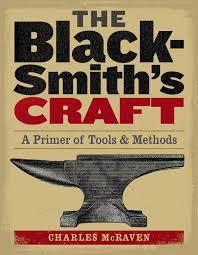 the blacksmith u0027s craft a primer of tools u0026 methods charles
