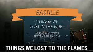 Bastille Bad Blood Things We Lost In The Fire Lyrics Bastille Song In Images