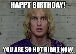 You Re So Hot Meme - happy birthday you are so hot right now hansel walk off meme
