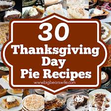 30 thanksgiving day pie recipes big s