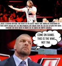 Triple H Memes - daniel bryand and triple h tna meme wrestling pinterest meme