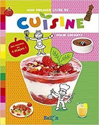 cuisine premier mon premier livre de cuisine pour enfants amazon ca collectif books