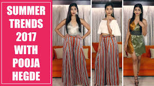 summer trends 2017 with pooja hegde fashion tips fashion