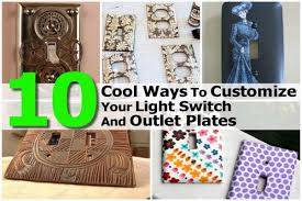 cool light switch covers 10 cool ways to customize your light switch and outlet plates