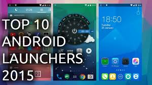 top launchers for android top android launchers for 2015 available infocurse