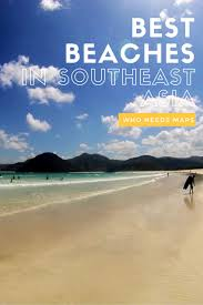 best beaches in southeast asia who needs maps