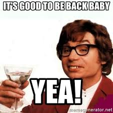Austin Powers Meme Generator - it s good to be back baby yea austin powers drink meme generator