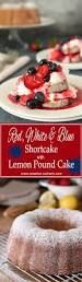 red white and blue shortcake with lemon pound cake creative
