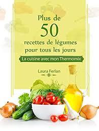livre de cuisine pour tous les jours plus de 50 recettes de légumes pour tous les jours la cuisine